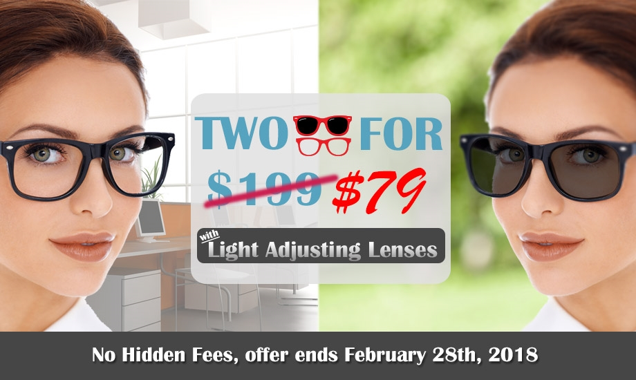 2018 glasses Sale - 2 for $79 transition light adjusting lenses - 7 days only